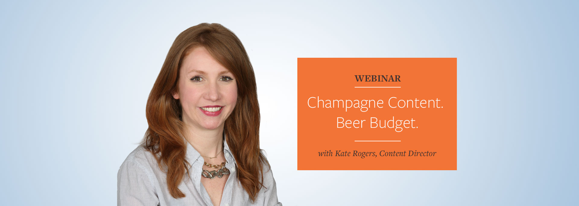 WEBINAR: Champagne Content. Beer Budget.